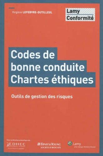 Codes de bonne conduite - Chartes éthiques: Outils de gestion des risques. par Virginie Lefebvre-Dutilleul
