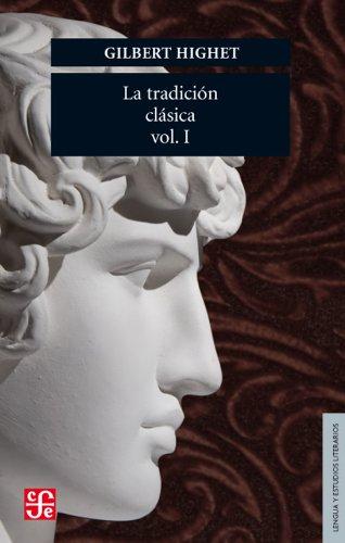La tradicion clasica/ A Classic Tradition: Influencias griegas y romanas en la literatura occidental, I por Gilbert Highet