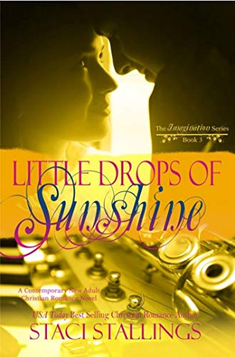 Little Drops of Sunshine: A Contemporary New Adult Christian Romance Novel (The Imagination Series Book 3) (English Edition)