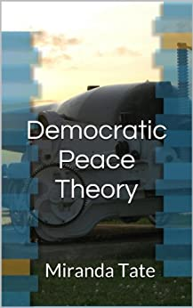 democratic peace thesis international relations Ma-thesis in international affairs conflict in the democratic republic of the congo  international relations which are central to our understanding of modern.