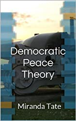 Democratic Peace Theory (Intro to International Politics) (English Edition)