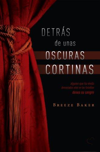 Detrás de unas oscuras cortinas por Breeze Baker