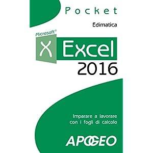 Excel 2016: imparare a lavorare con i fogli di calcolo