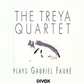 Treya Quartet: Treya Quartet Plays Gabriel Faure