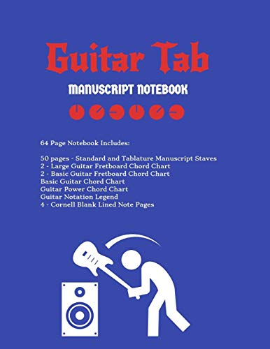 Guitar Tab Notebook: Standard & Tablature Staves w/ Basic Chord Charts, Power Chord Charts, Guitar Fretboard Chord Charts, Guitar Notation Legend with Cornell blank lined note pages - music journal (Chart Chord Basic Guitar)