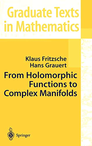 From Holomorphic Functions to Complex Manifolds (Graduate Texts in Mathematics (213), Band 213)