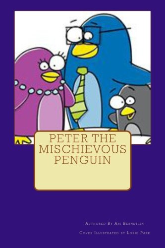 Peter the Mischievous Penguin (English Edition)