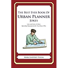 The Best Ever Book of Urban Planner Jokes: Lots and Lots of Jokes Specially Repurposed for You-Know-Who by Mark Geoffrey Young (2012-03-29)