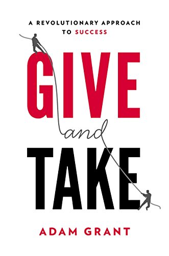 Give and Take: Why Helping Others Drives Our Success por Adam Grant