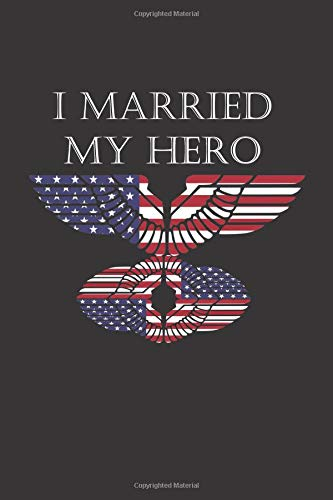 I Married My Hero: Military Soldier Appreciation Gift- Small lined Journal Notebook (Small Soldiers Dvd)
