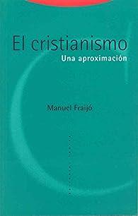 El cristianismo: Una aproximación par Manuel Fraijó