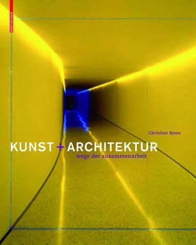 Kunst und Architektur: Wege der Zusammenarbeit