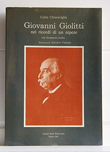 Giovanni Giolitti nei ricordi di un nipote con documenti inediti. Prefazione di Salvatore Valitutti