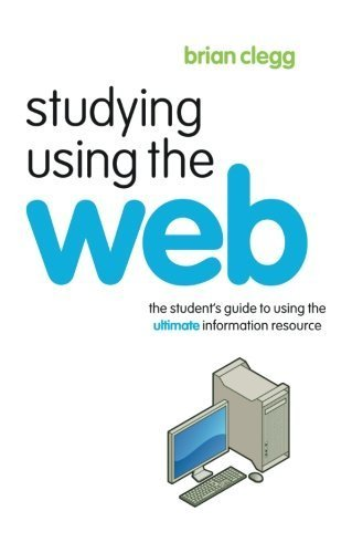 Studying Using the Web: The Student's Guide to Using the Ultimate Information Resource (Routledge Study Guides) by Brian Clegg (2006-09-28)