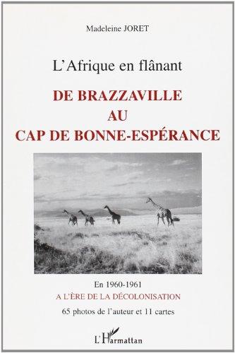 Afrique en Flanant de Brazaville au Cap de Bonne Esper