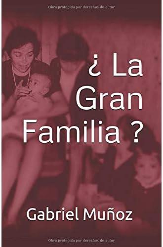 Descargar gratis ¿La Gran Familia de Gabriel Muñoz