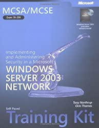 MCSA/MCSE Self-Paced Training Kit (Exam 70-299): Implementing and Administering Security in a Microsoft?? Windows Servera??? 2003 Network: Implementing ... Server(tm) 2003 Network (Pro-Certification) by Tony Northrup (2004-04-21)