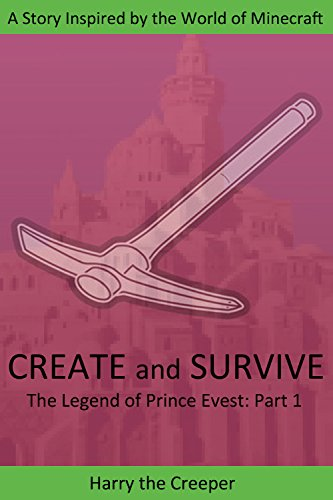 Create and Survive: A Story Inspired by the World of Minecraft (The Legend of Prince Evets Book 1) (English Edition) - Stampy Minecraft R