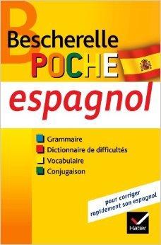 Bescherelle poche Espagnol: L'essentiel sur la langue espagnole de Monica Castillo ,Marta Lopez-Izquierdo ( 23 juin 2010 )