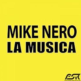 Mike Nero-La Musica