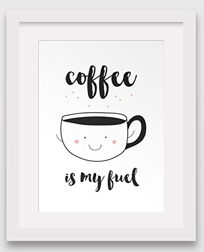 coffee-art-coffee-is-my-fuel-motivational-print-8-x-10-inches