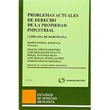Problemas actuales de Derecho de la Propiedad Industrial - I Jornada de Barcelona (Estudios Derecho Mercantil)
