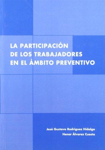 Participacion de los trabajadores en el ambito preventivo, la