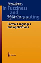 Formal Languages and Applications (Studies in Fuzziness and Soft Computing) (2004-05-16)