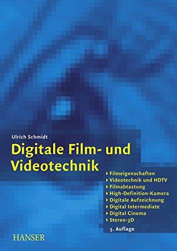 Digitaler Aufzeichnung (Digitale Film- und Videotechnik: Filmeigenschaften, Videotechnik und HDTV, Filmabtastung, High-Definition-Kamera, Digitale Aufzeichnung, Digital Intermediate, Digital Cinema, Stereo-3D)