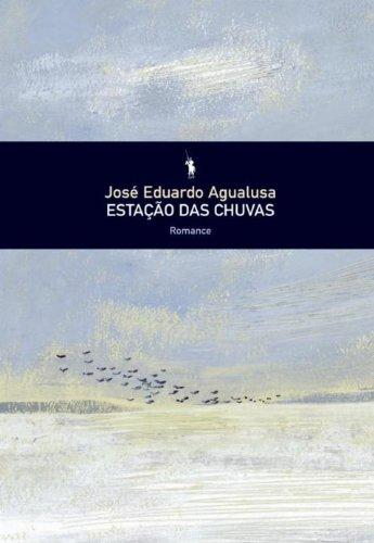 Estação das Chuvas (Portuguese Edition) por José Eduardo Agualusa