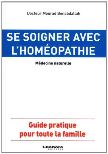 Se soigner avec l'homéopathie - Médecine naturelle
