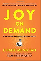 Joy on Demand: The Art of Discovering the Happiness Within by Chade-Meng Tan (2016-05-31)