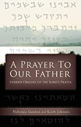 A Prayer to Our Father (English Edition)
