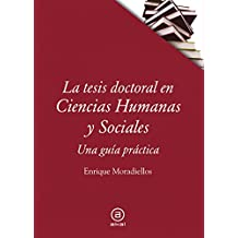 La tesis doctoral en Ciencias Humanas y Sociales. Una guía práctica (Textos)
