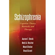 Schizophrenia: Cognitive Theory, Research, and Therapy (English Edition)