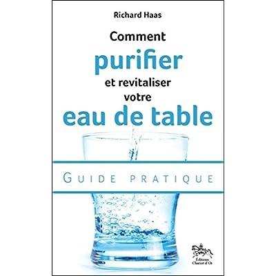 Comment purifier et revitaliser votre eau de table - Guide pratique