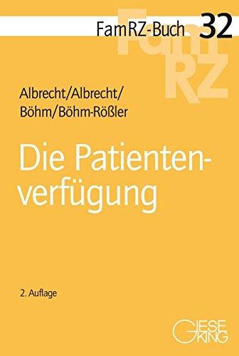 Die Patientenverfügung (FamRZ-Buch, Band 32)