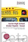 Xavier High School (Cedar Rapids - Iowa): Regis High School (Cedar Rapids), Catholic Church, Cedar Rapids - Iowa, High School
