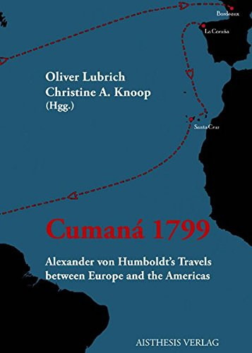 Cumaná 1799: Alexander von Humboldt's Travels between Europe and the Americas