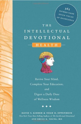 The Intellectual Devotional Health: Revive Your Mind, Complete Your Education, and Digest a Daily Dose of Wellness Wisdom by David S. Kidder (2009-10-13)