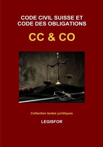 Code civil suisse et Code des obligations CC & CO: édition 2018 (Collection textes juridiques) par Legisfor