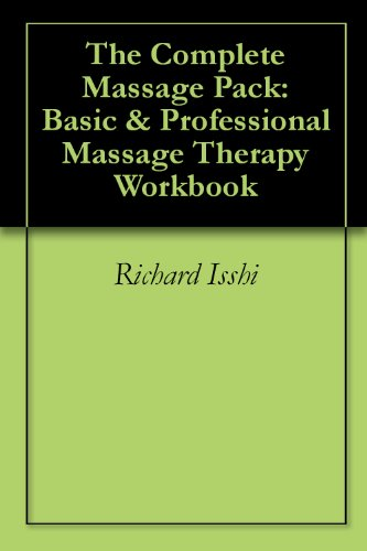 The Complete Massage Pack: Basic & Professional Massage Therapy Workbook (English Edition)