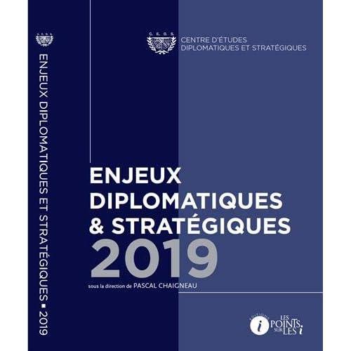 Enjeux Diplomatiques et Strategiques 2019