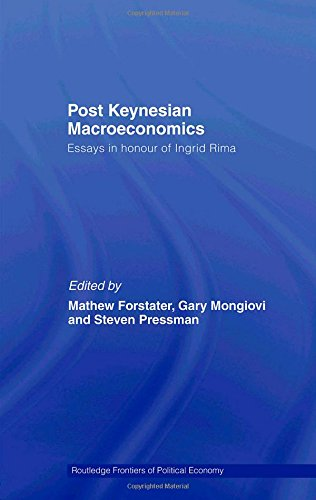 Post-Keynesian Macroeconomics: Essays in Honour of Ingrid Rima (Routledge Frontiers of Political Economy)