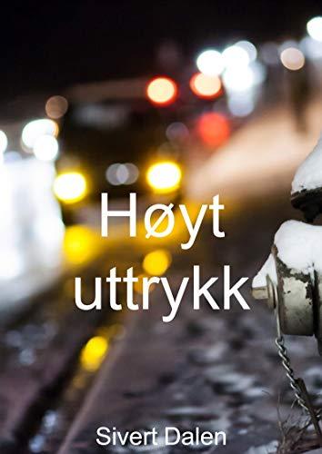Høyt uttrykk (Danish Edition) por Sivert Dalen