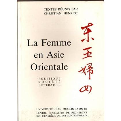 La femme en Asie orientale : Politique, société, littérature