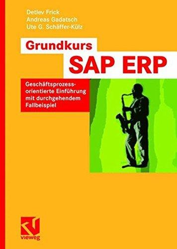 Grundkurs SAP ERP: Gesch???ftsprozessorientierte Einf??hrung Mit Durchgehendem Fallbeispiel (German Edition) by Detlev Frick (2007-10-04) par Detlev Frick