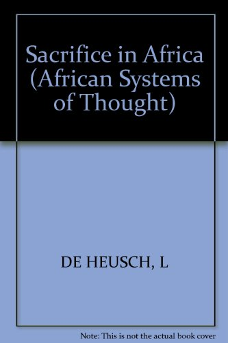 Sacrifice in Africa (African Systems of Thought) por Luc De Heusch