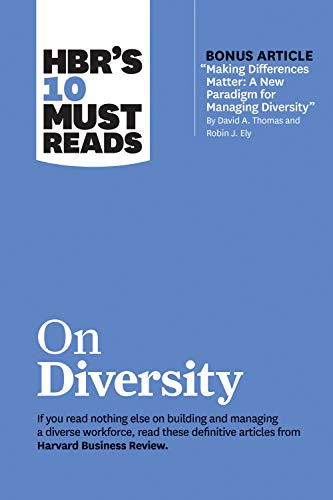 HBRs 10 Must Reads on Diversity (with bonus article