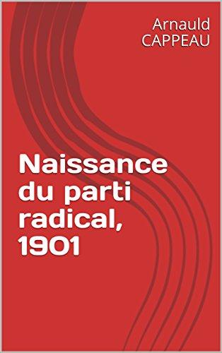 Naissance du parti radical, 1901